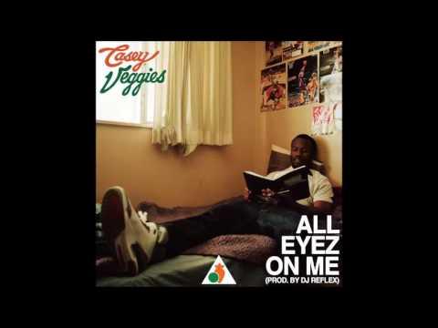 Casey Veggies - All Eyez On Me