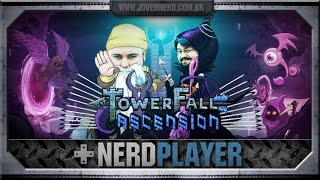 TowerFall Ascension - O dobro ou nada! | NerdPlayer 159
