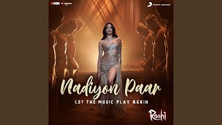 Nadiyon Paar (Let the Music Play Again) (From