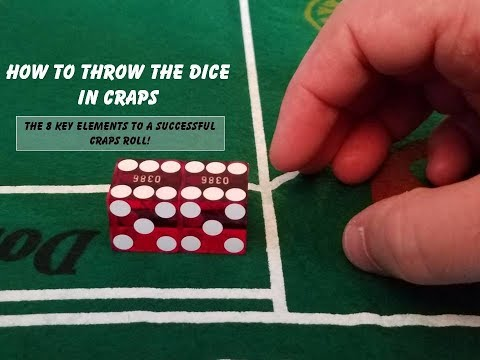 How To Throw Dice In Craps: 8 key elements of successful craps roll