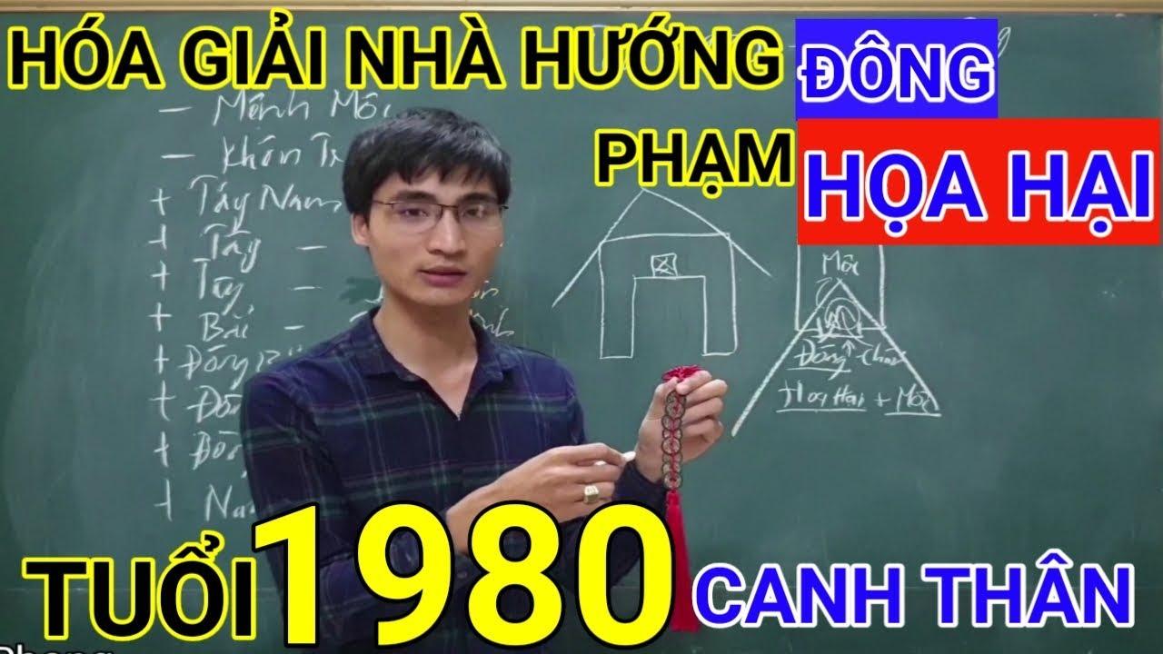 Tuổi Canh Thân 1980 Nhà Hướng Đông | Hóa Giải Hướng Nhà Phạm Họa Hại Cho Tuoi Canh Than 1980