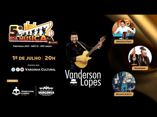 Vanderson Lopes & banda  - live 5ª da Boa Música
