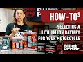 How to choose the correct Lithium-Ion battery for your motorcycle