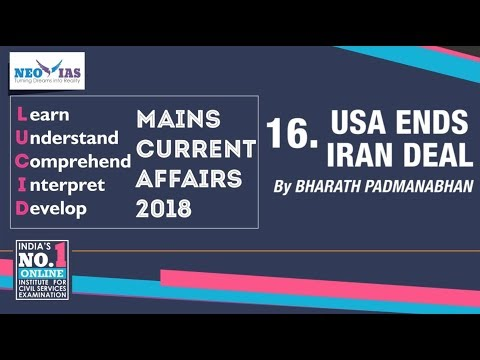 16. USA ENDS IRAN DEAL | LUCID MAINS CURRENT AFFAIRS 2018 | NEO IAS