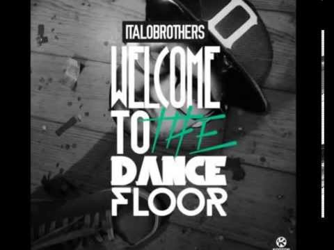 ItaloBrothers - Welcome to the Dancefloor (Extended Mix)