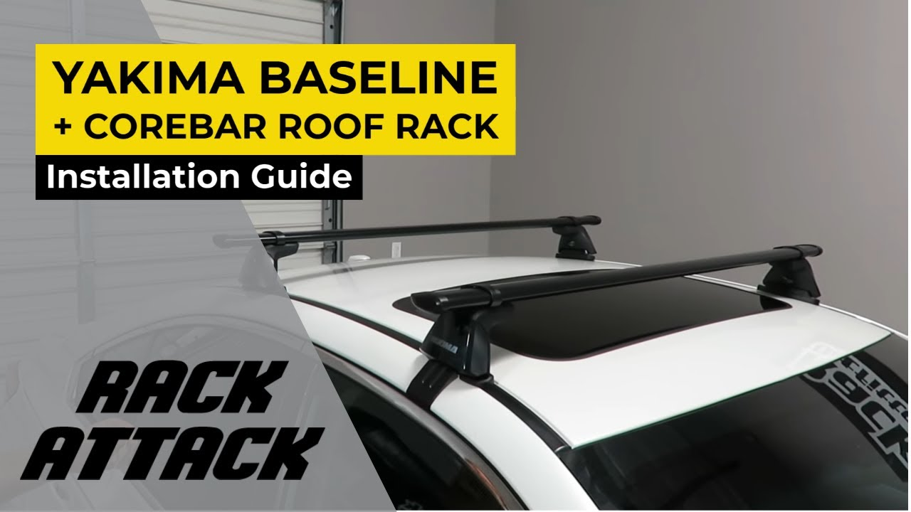 how to install the yakima baseline corebar roof rack by rack attack