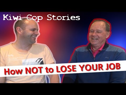 How NOT to LOSE YOUR JOB [Kiwi Cop Stories]