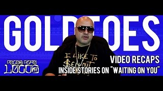 "Goldtoes feat. Prima J ""Waiting on You"" Inside Stories on Pocos Pero Locos"