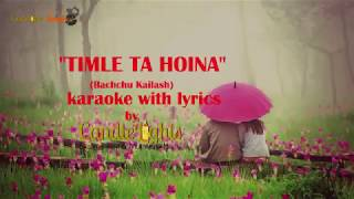 Timle ta hoina || karaoke with lyrics