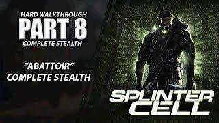 "Splinter Cell: Complete Stealth Walkthrough | Part 8 ""Abattoir"" [XBOX ONE X]"
