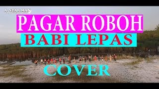 PAGAR ROBOH BABI LEPAS (COVER) LAGU DAYAK KETAPANG-SANGGAU