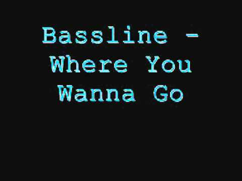 Mischa Daniels - Where You Wanna Go (Bassline Remix) - LYRICS