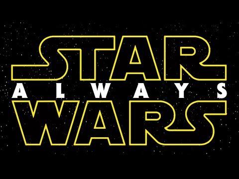 STAR WARS: ALWAYS