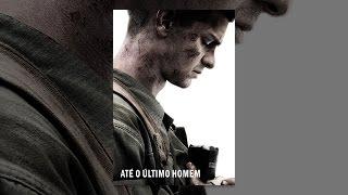 Assistir o filme completo o Até O Último Homem (Dublado) 2019/2020
