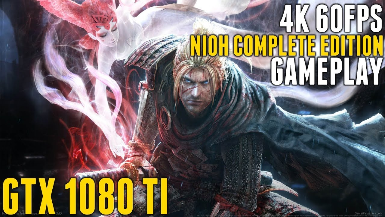 Nioh: Complete Edition [GTX 1080 Ti] Gameplay (4K 60FPS)
