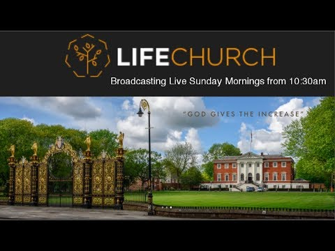 Life Church Live From 10:30am every Sunday