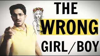 The Wrong Girl/Boy - Are you obsessed with her/him ?