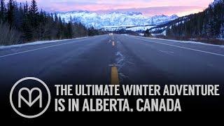 The ultimate winter adventure is in Alberta, Canada