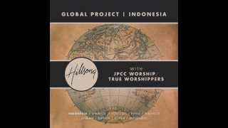 1. Kuberikan Segalanya (GO) - Hillsong Global Project Indonesia with Lyrics