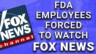 Trump's America: FDA Employees Forced to Watch Fox News