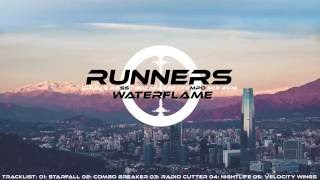 Waterflame Mix: Runners [Drum&Bass/Breakbeat/tempo]