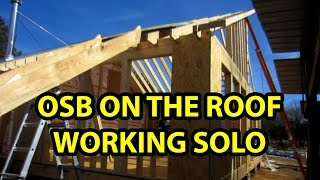 Getting OSB/plywood sheets on the roof by yourself!