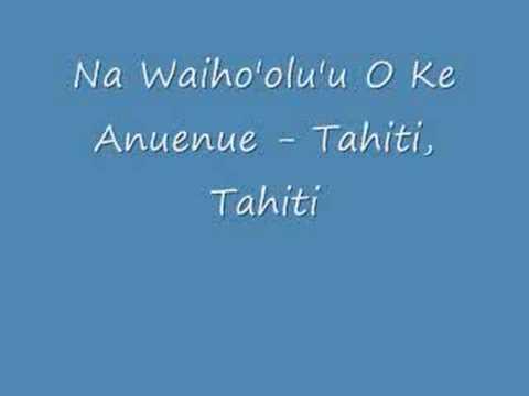 Na Waiho'olu'u O Ke Anuenue - Tahiti, Tahiti