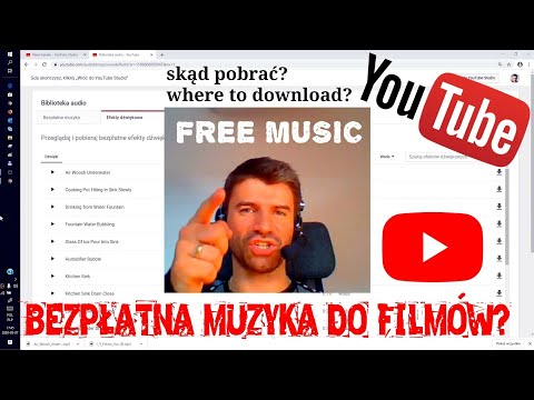 Skąd pobrać bezpłatną muzykę i efekty dźwiękowe do filmów? Biblioteka YouTube