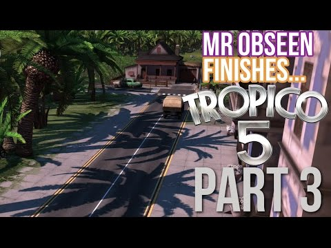 Mr Obseen Finishes... Tropico 5 - Part 3 - Allies & Axis |