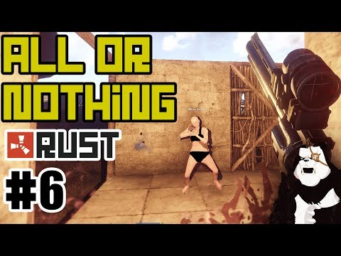 RUST: ALL OR NOTHING - Episode 6 -  Rust Survival Finale