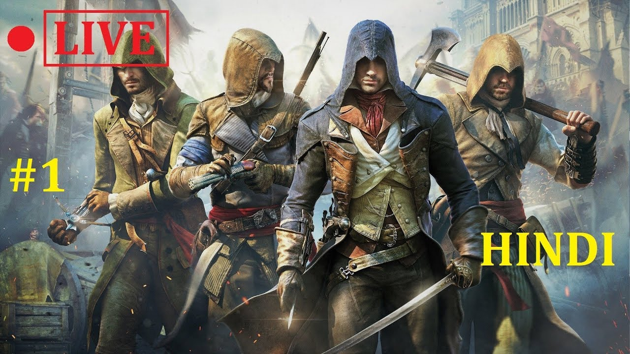 1 Assassin S Creed Unity Livestream Hindi Youtube