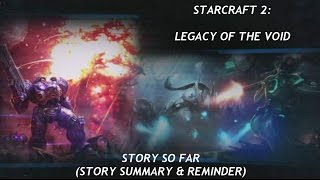 [00] STARCRAFT 2 (LOTV): Story so Far (Summary)!
