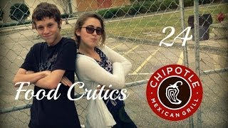 Food Critics - (Episode 24 Chipotle Mexican Grill)