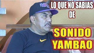 *** LO QUE NO SABIAS DE SONIDO YAMBAO ***