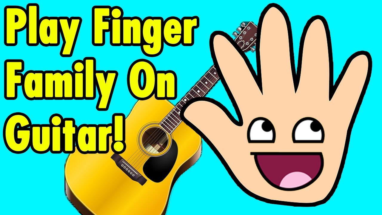Play Finger Family On Guitar Youtube