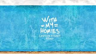 Two Friends - With My Homies (Castion & EAST Remix)