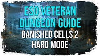 ESO Veteran Dungeon Guide | Banished Cells 2 (Hard Mode)
