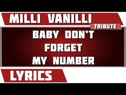 Baby Don't Forget My Number - Milli Vanilli Tribute - Lyrics