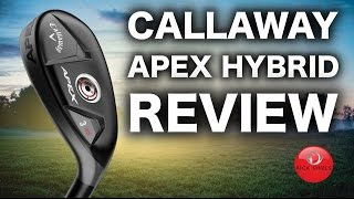 CALLAWAY APEX HYBRIDS REVIEW