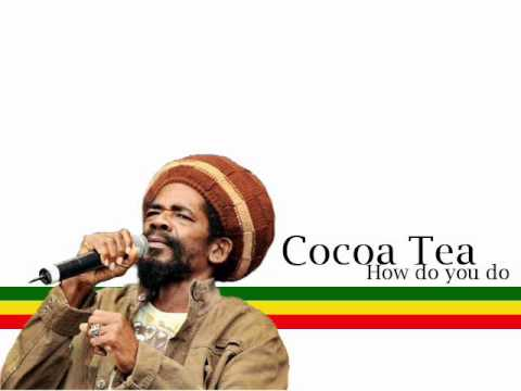 Cocoa Tea - How do you do
