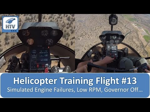 Helicopter Training Flight # 13 - Governor Off, Low RPM, Simulated Engine Failures, Hover Autos...
