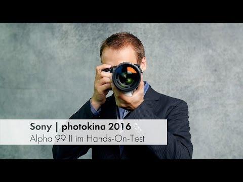 photokina 2016   Sony Alpha 99 II - Flotte DSLT im Hands-On Test [Deutsch]