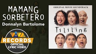 "Mamang Sorbetero - Donnalyn Bartolome [Official Lyric Video] | ""Tililing"" OST"