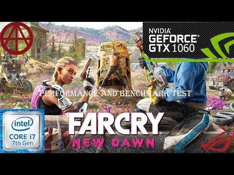 Far Cry New Dawn | Performance-Benchmark Test-GTX1060 6GB-cor I7 7700 | ROG GL502VM