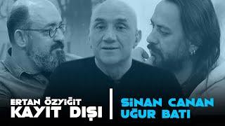 Ertan Özyiğit ile Kayıt Dışı  2 Ekim 2020 - Sinan Canan - Uğur Batı