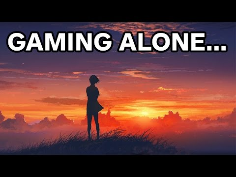 Gaming Alone (How to Deal With It) - Gamers With Gains