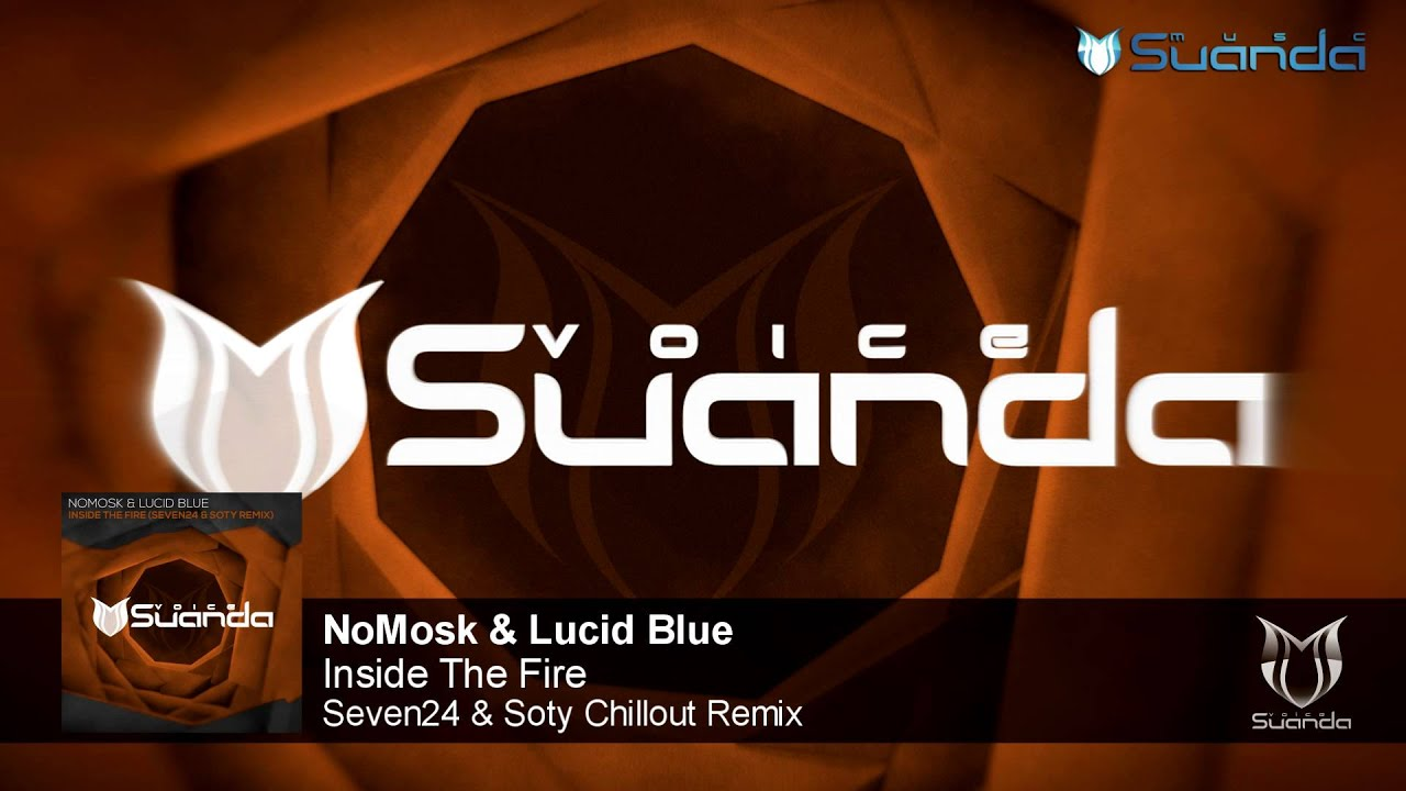 NoMosk & Lucid Blue - Inside The Fire (Seven24 & Soty Chillout Remix)