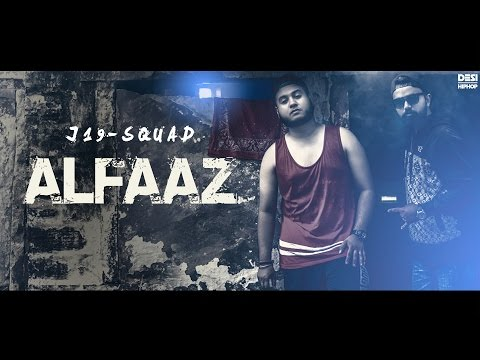 J19 Squad | Alfaaz | Latest Hindi Rap Song 2016 | DesiHipHop Inc