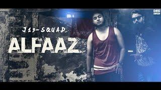 J19 Squad | Alfaaz | Latest Hindi Rap Song 2016 | DesiHipHop Inc