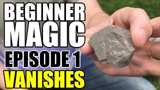 Episode 1: Beginner Magic - Vanishing Small Objects